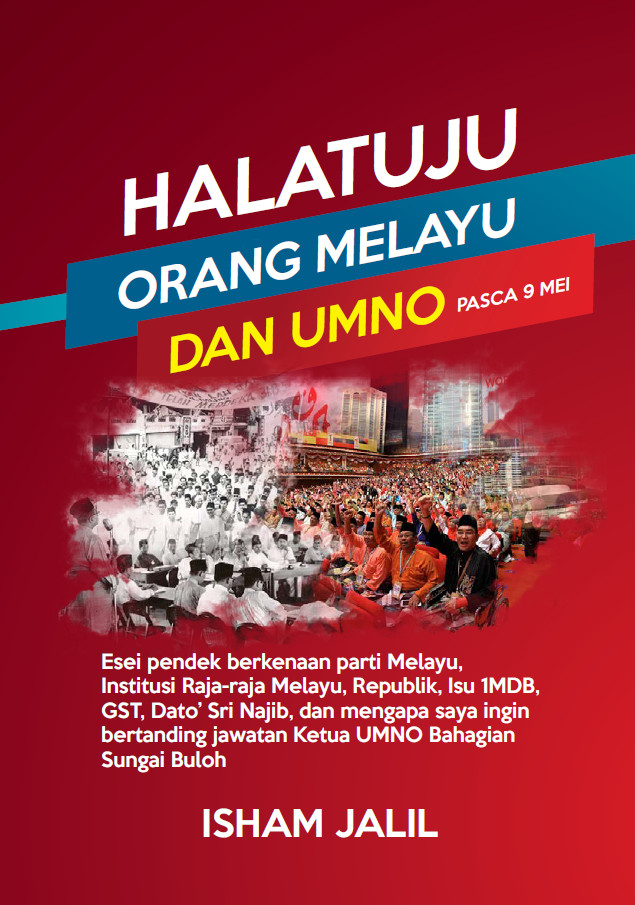 Halatuju Orang Melayu dan UMNO Pasca 9 Mei